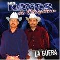 Los Rayos De Chapotan - La Guera