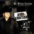 Jesus 'El Travieso' Quintero - Mi Ultima Cantada