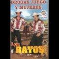 Los Rayos de Chapotan - Drogas Juego y Mujeres