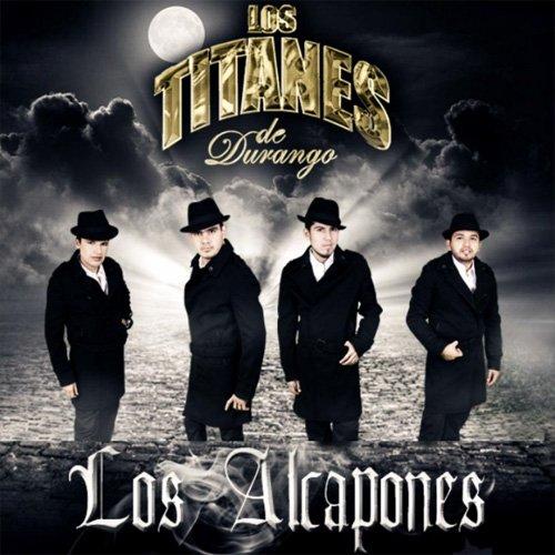 Los Alcapones - Titanes De Durango